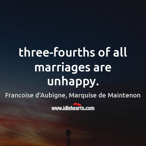 Three-fourths of all marriages are unhappy. Image