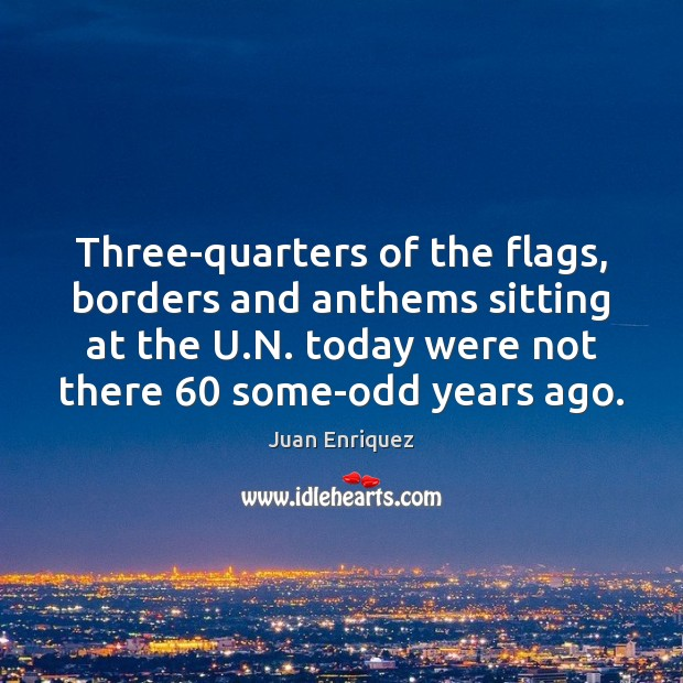 Three-quarters of the flags, borders and anthems sitting at the U.N. Image