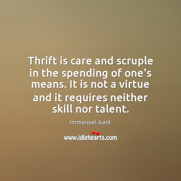 Image, Thrift is care and scruple in the spending of one's means. It