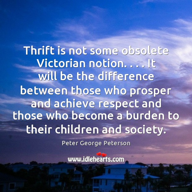 Image, Thrift is not some obsolete Victorian notion. . . . It will be the difference