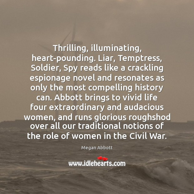 Image, Thrilling, illuminating, heart-pounding. Liar, Temptress, Soldier, Spy reads like a crackling espionage