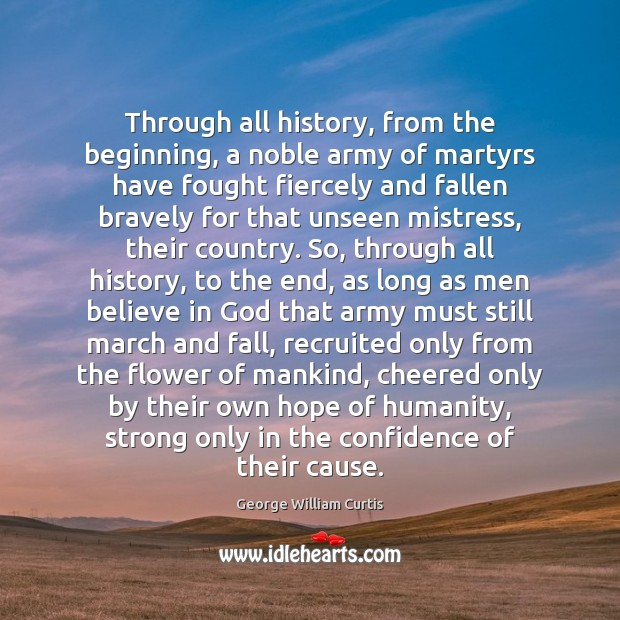 Through all history, from the beginning, a noble army of martyrs have Image