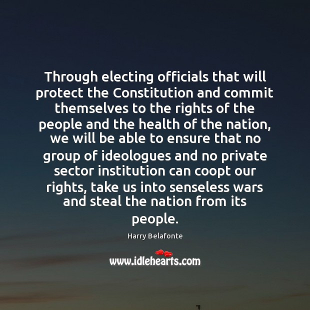 Image, Through electing officials that will protect the Constitution and commit themselves to