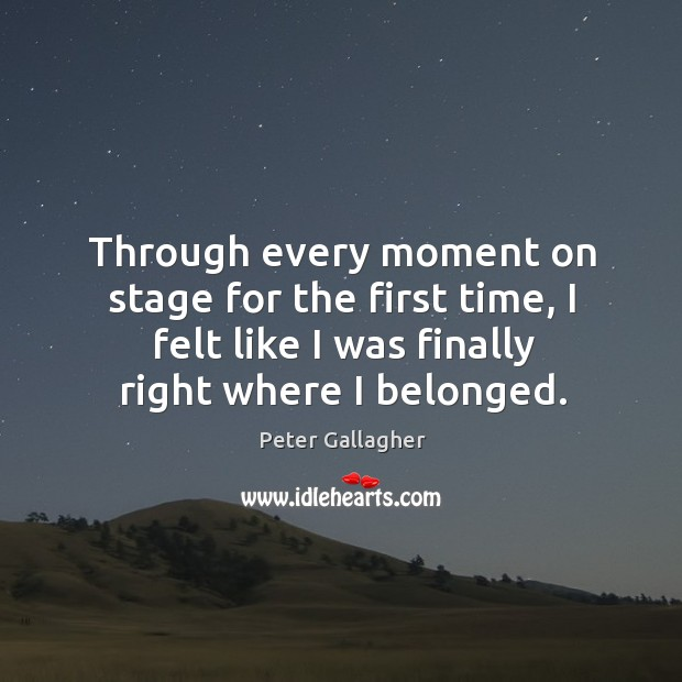 Through every moment on stage for the first time, I felt like I was finally right where I belonged. Image