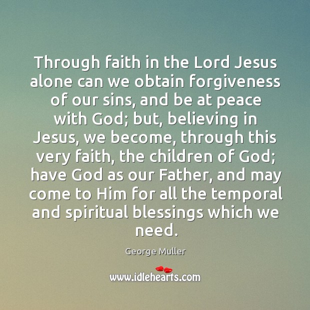 Through faith in the Lord Jesus alone can we obtain forgiveness of Image