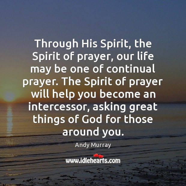 Image, Through His Spirit, the Spirit of prayer, our life may be one
