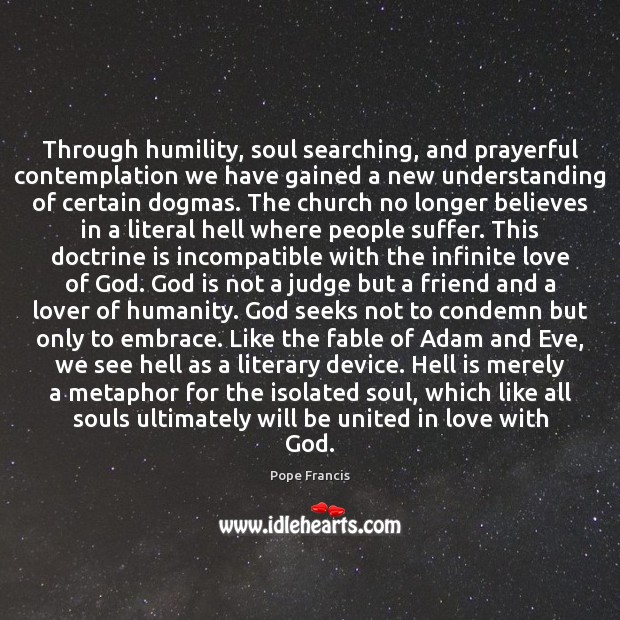 Through humility, soul searching, and prayerful contemplation we have gained a new Image