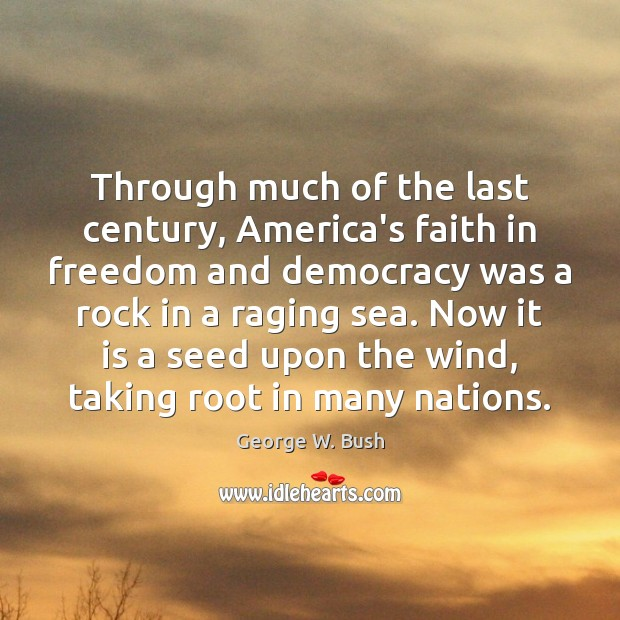 Image, Through much of the last century, America's faith in freedom and democracy