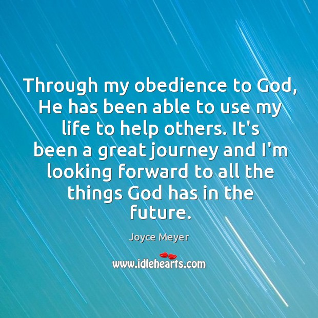 Through my obedience to God, He has been able to use my Image
