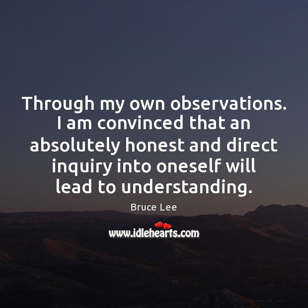 Image, Through my own observations. I am convinced that an absolutely honest and