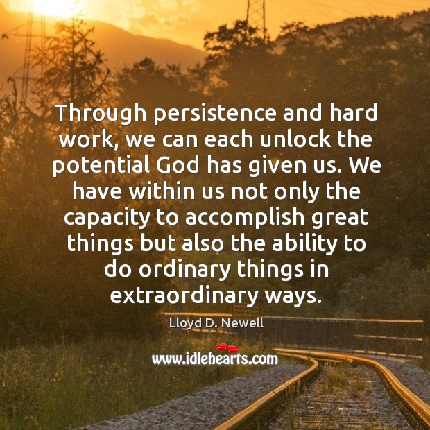 Through persistence and hard work, we can each unlock the potential God Image