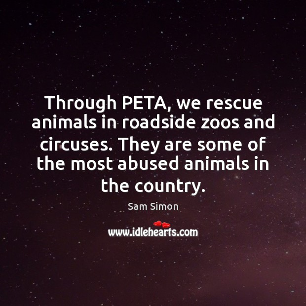 Image, Through PETA, we rescue animals in roadside zoos and circuses. They are