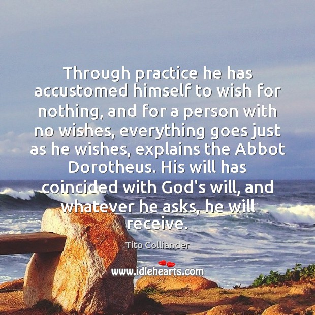 Image, Through practice he has accustomed himself to wish for nothing, and for