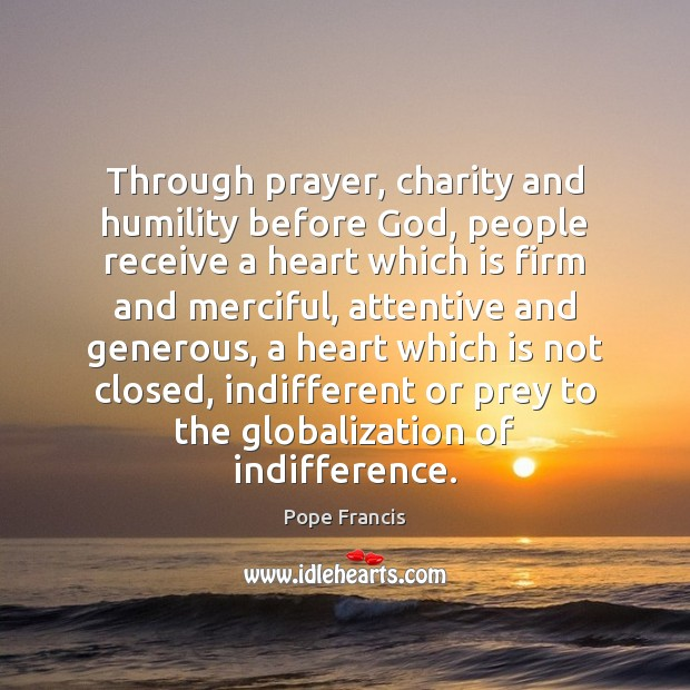 Image, Through prayer, charity and humility before God, people receive a heart which