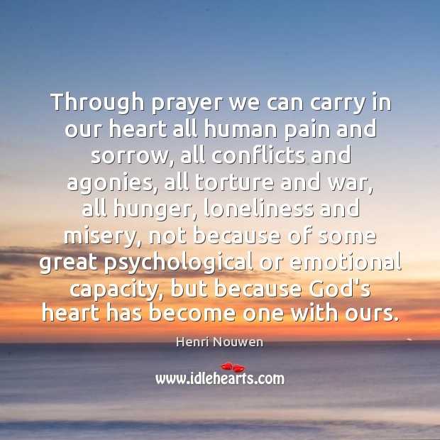 Through prayer we can carry in our heart all human pain and Image