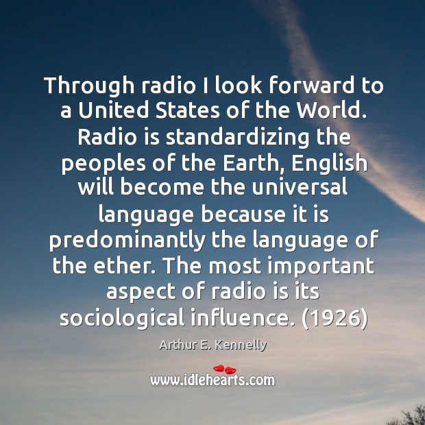 Image, Through radio I look forward to a United States of the World.