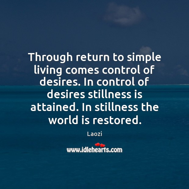 Image, Through return to simple living comes control of desires. In control of