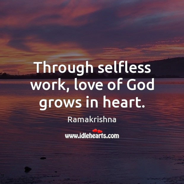 Image, Through selfless work, love of God grows in heart.