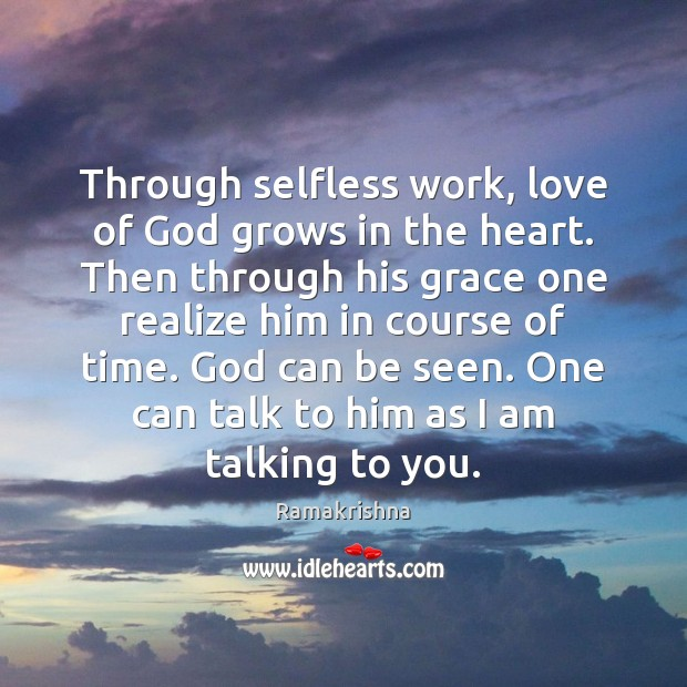 Through selfless work, love of God grows in the heart. Then through Image