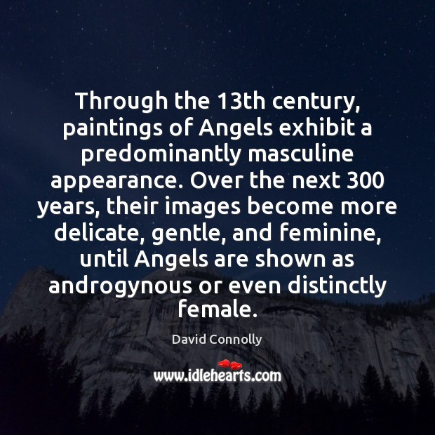 Image, Through the 13th century, paintings of Angels exhibit a predominantly masculine appearance.