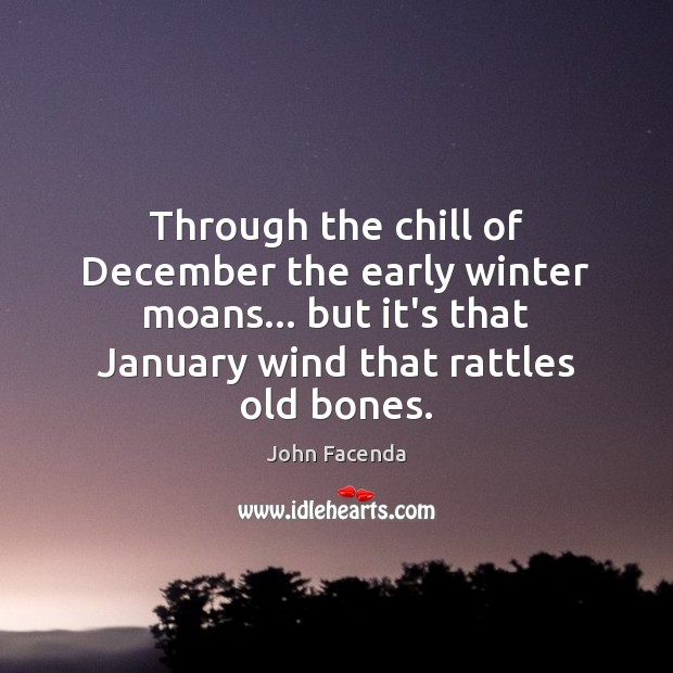 Through the chill of December the early winter moans… but it's that Winter Quotes Image