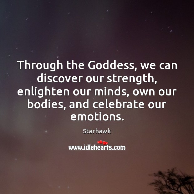 Image, Through the Goddess, we can discover our strength, enlighten our minds, own