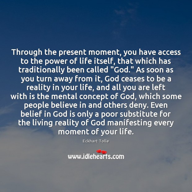 Through the present moment, you have access to the power of life Image