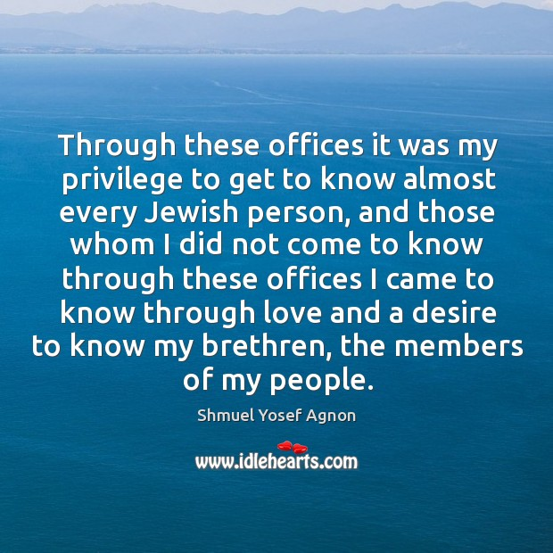 Through these offices it was my privilege to get to know almost every jewish person Image