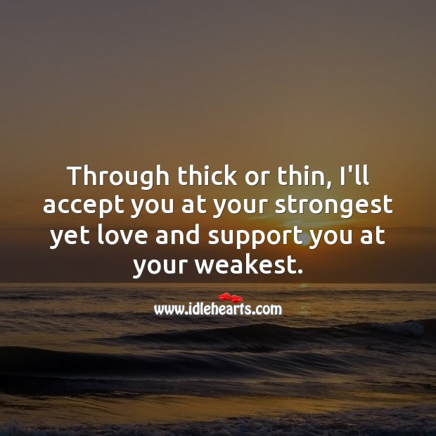 Through thick or thin, I'll accept you Relationship Quotes Image