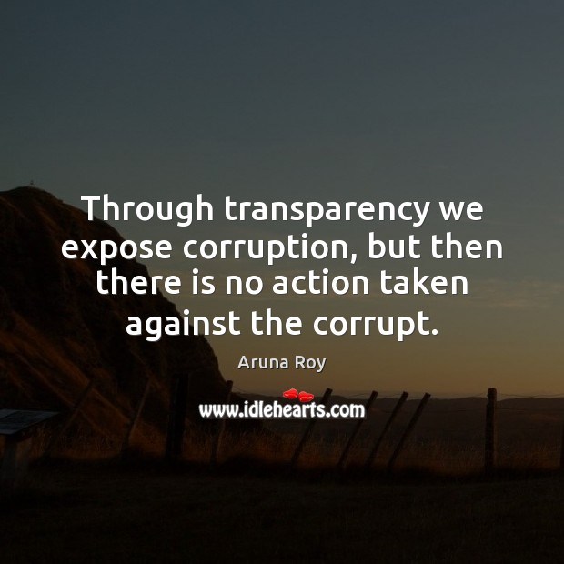 Image, Through transparency we expose corruption, but then there is no action taken
