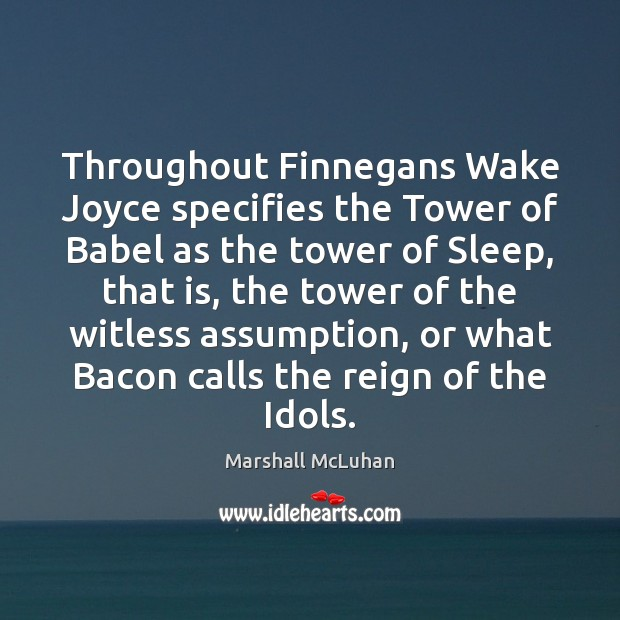 Throughout Finnegans Wake Joyce specifies the Tower of Babel as the tower Image