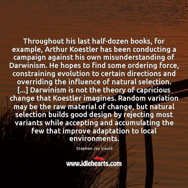 Throughout his last half-dozen books, for example, Arthur Koestler has been conducting Misunderstanding Quotes Image