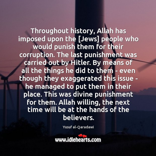 Throughout history, Allah has imposed upon the [Jews] people who would punish Image