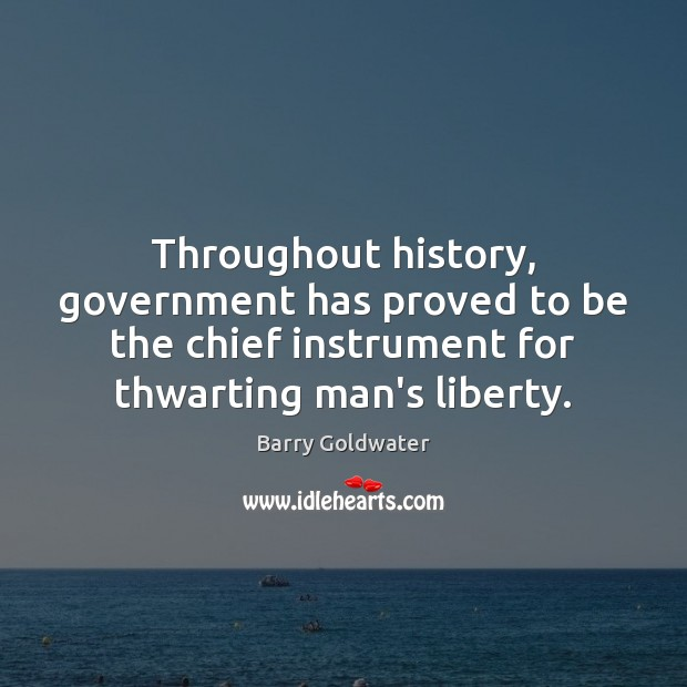 Image, Throughout history, government has proved to be the chief instrument for thwarting