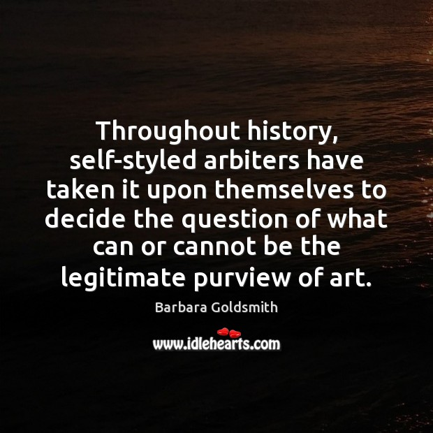 Throughout history, self-styled arbiters have taken it upon themselves to decide the Image