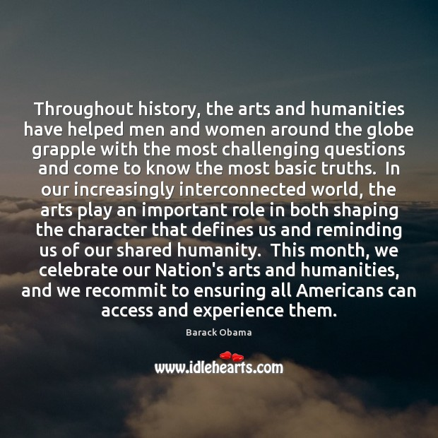 Image, Throughout history, the arts and humanities have helped men and women around