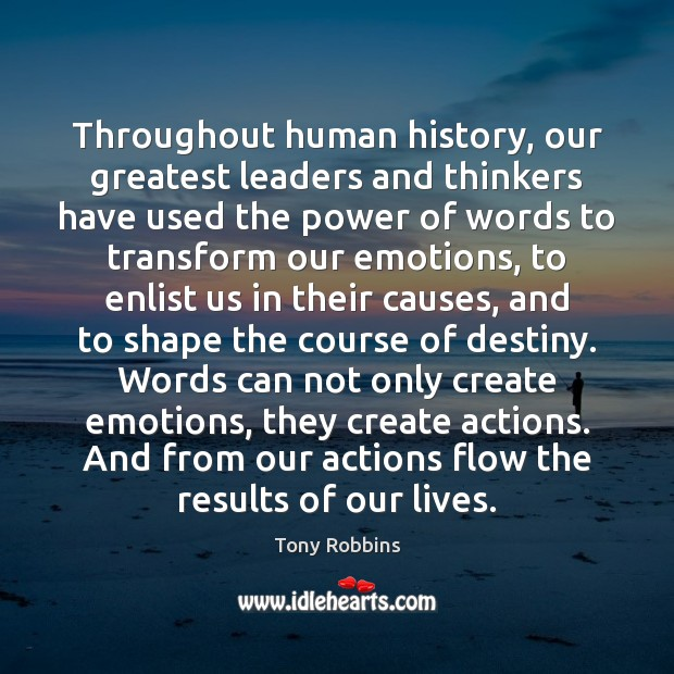 Image, Throughout human history, our greatest leaders and thinkers have used the power