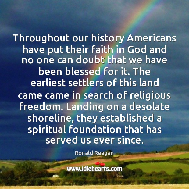 Throughout our history Americans have put their faith in God and no Image
