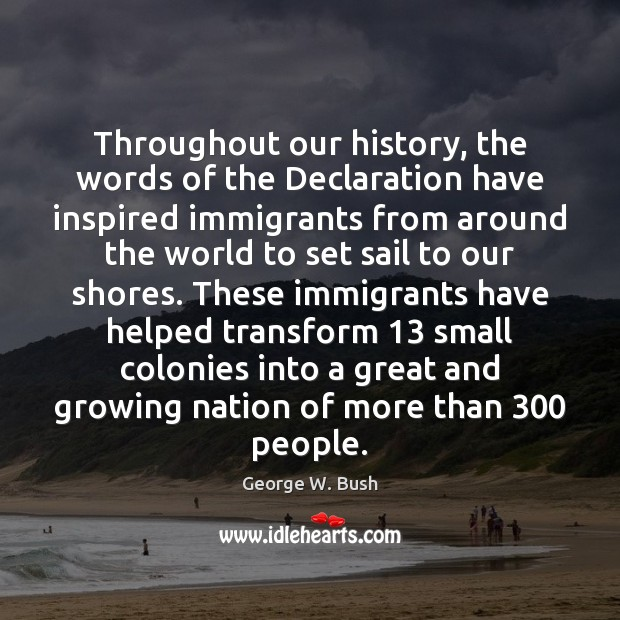 Throughout our history, the words of the Declaration have inspired immigrants from Image