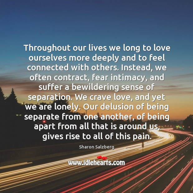 Image, Throughout our lives we long to love ourselves more deeply and to feel connected with others.