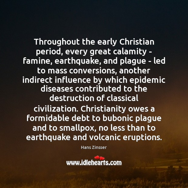 Image, Throughout the early Christian period, every great calamity – famine, earthquake, and