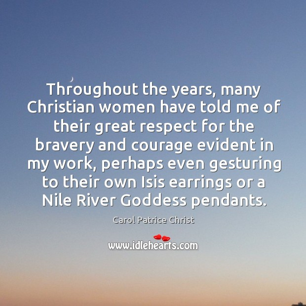 Throughout the years, many christian women have told me of their great respect for the Image