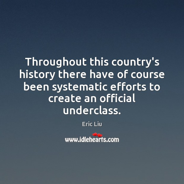 Image, Throughout this country's history there have of course been systematic efforts to