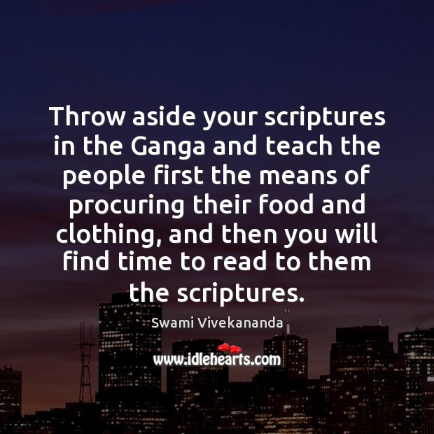 Image, Throw aside your scriptures in the Ganga and teach the people first