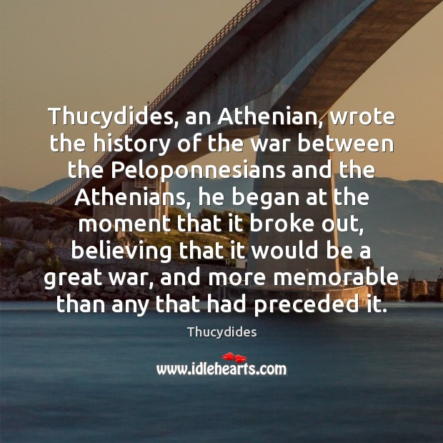 Image, Thucydides, an Athenian, wrote the history of the war between the Peloponnesians