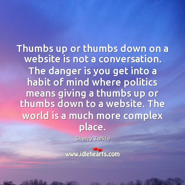 Thumbs up or thumbs down on a website is not a conversation. Image