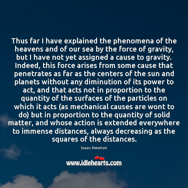 Image, Thus far I have explained the phenomena of the heavens and of