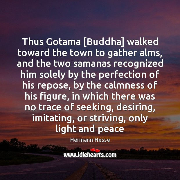 Image, Thus Gotama [Buddha] walked toward the town to gather alms, and the