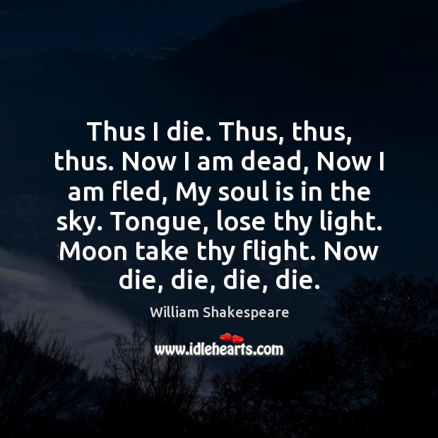 Thus I die. Thus, thus, thus. Now I am dead, Now I Image