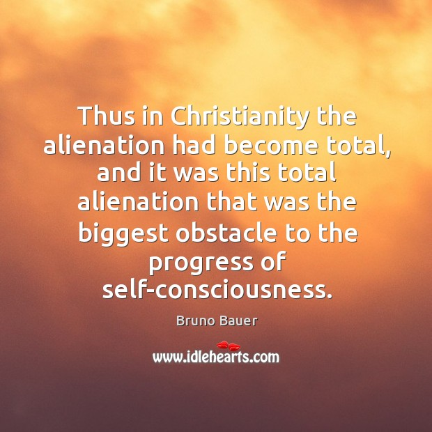 Image, Thus in christianity the alienation had become total, and it was this total alienation